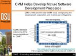 cmm helps develop mature software development processes