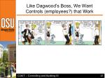 like dagwood s boss we want controls employees that work