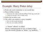 example harry potter delay