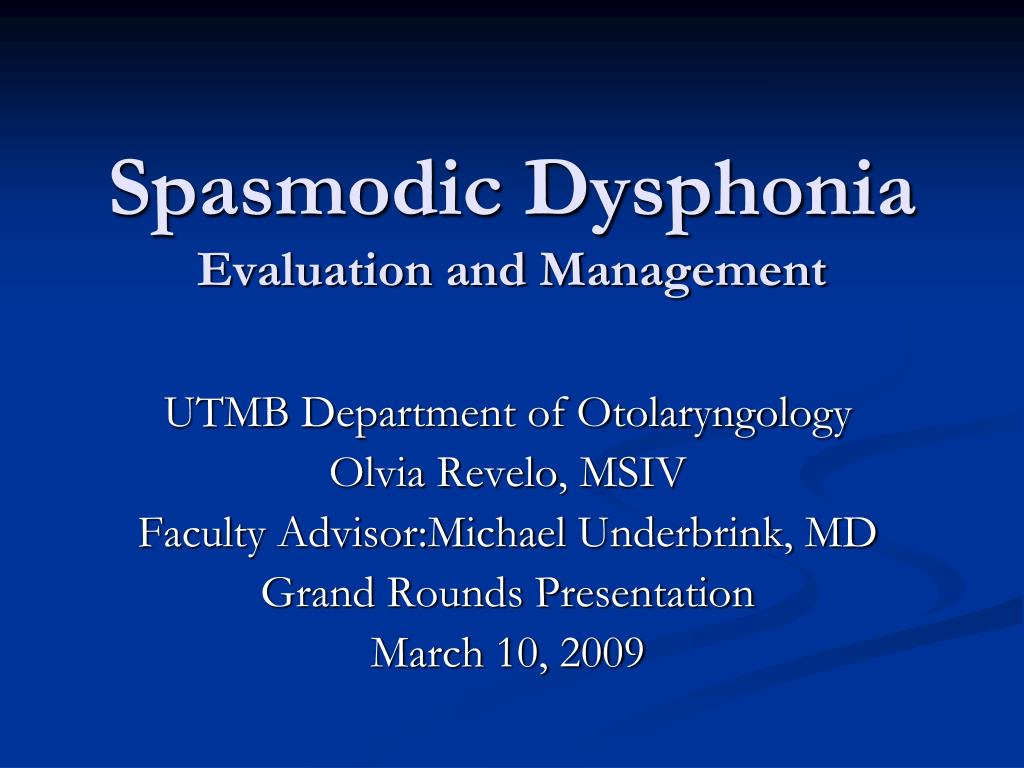 spasmodic dysphonia evaluation and management l.