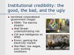 institutional credibility the good the bad and the ugly