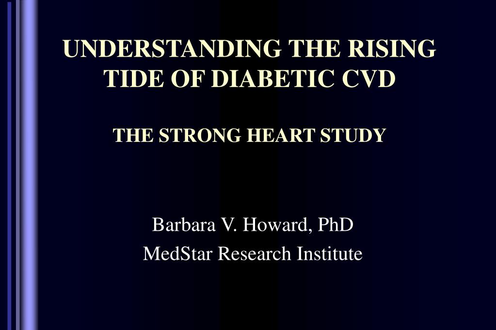 understanding the rising tide of diabetic cvd the strong heart study l.