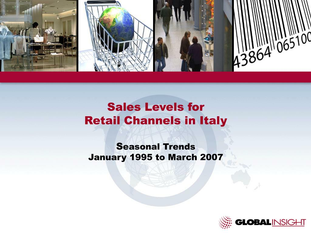 sales levels for retail channels in italy s easonal trends january 1995 to march 2007 l.