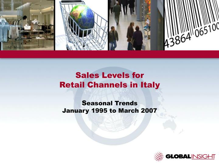 sales levels for retail channels in italy s easonal trends january 1995 to march 2007 n.