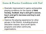 game practice conditions with turf