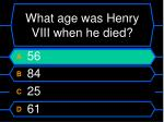 what age was henry viii when he died56