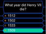 what year did henry vii die52