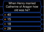 when henry married catherine of aragon how old was he