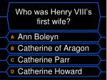 who was henry viii s first wife