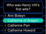who was henry viii s first wife12