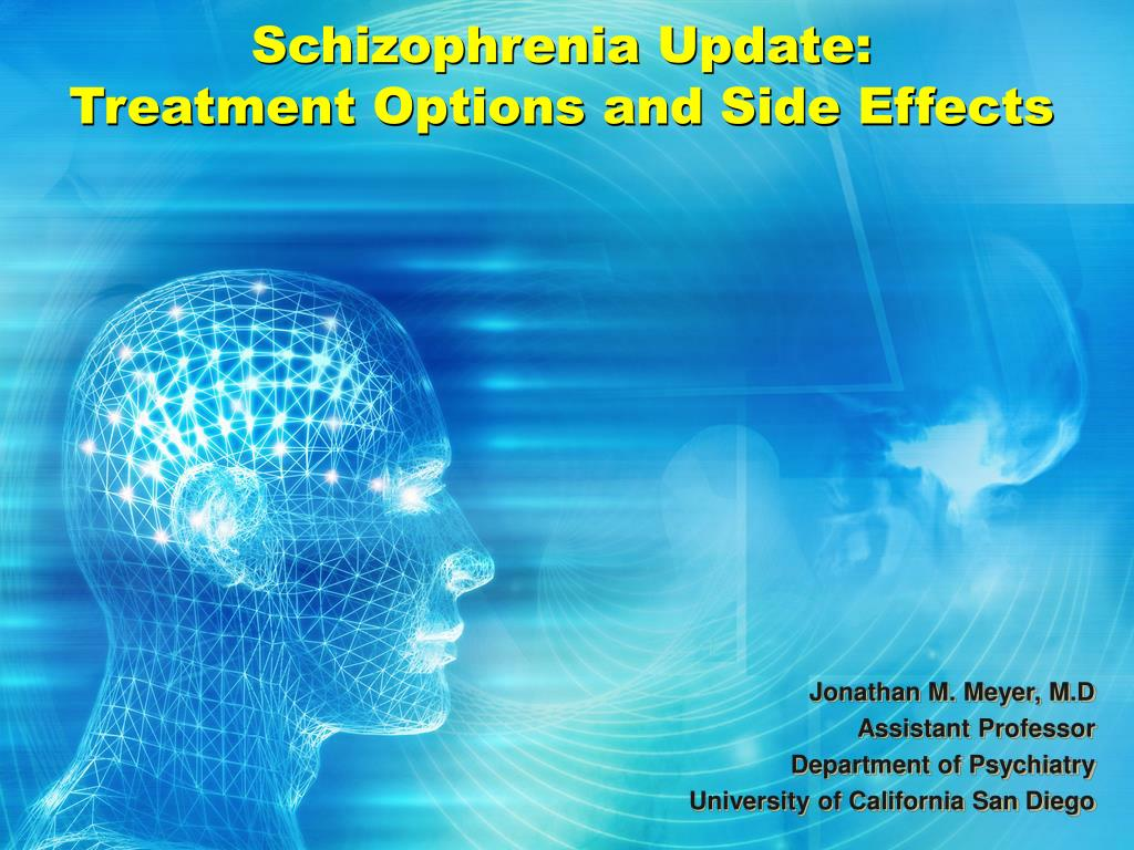 schizophrenia update treatment options and side effects l.