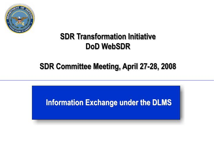 sdr transformation initiative dod websdr sdr committee meeting april 27 28 2008 n.