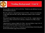 trading background cont d