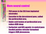 more neural control