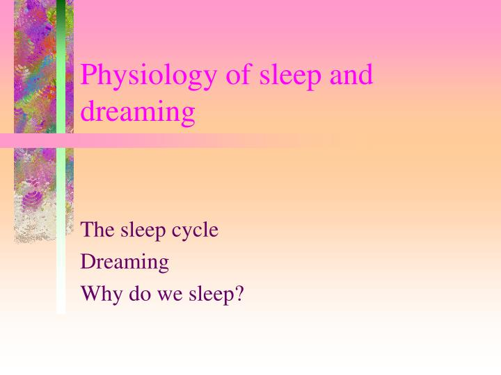 physiology of sleep and dreaming n.
