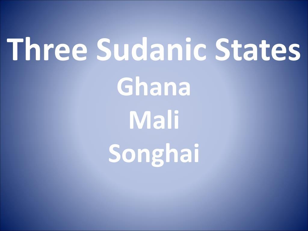 three sudanic states ghana mali songhai l.