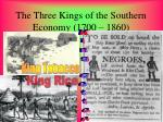 the three kings of the southern economy 1700 1860