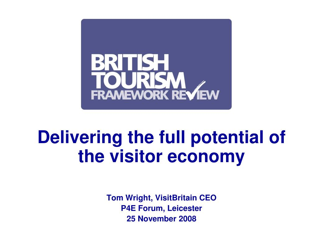 Delivering the full potential of the visitor economy