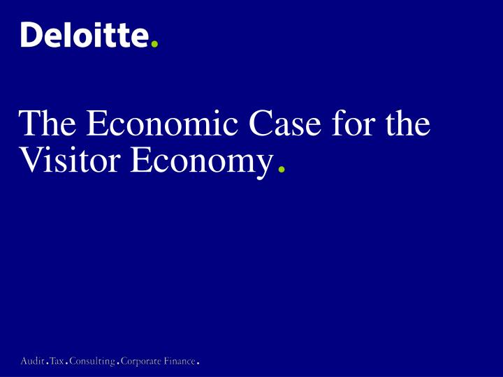 The Economic Case for the Visitor Economy