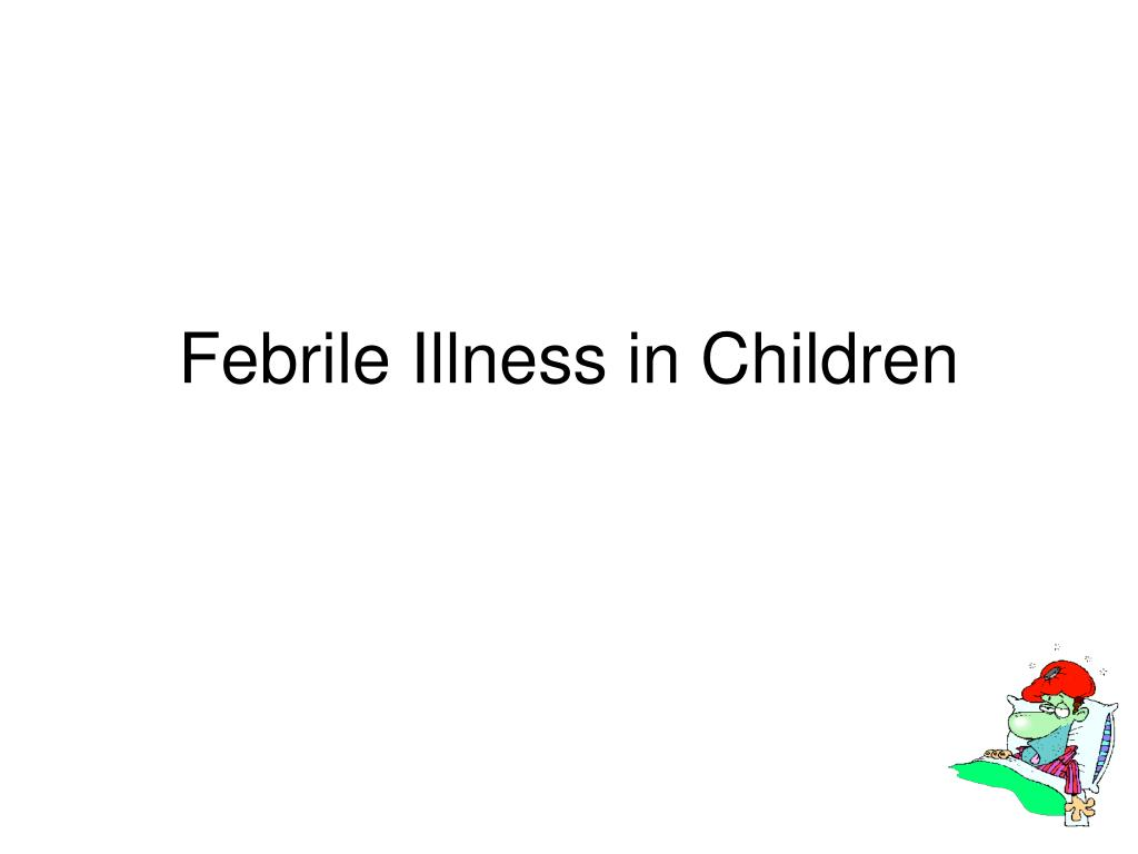 febrile illness in children l.