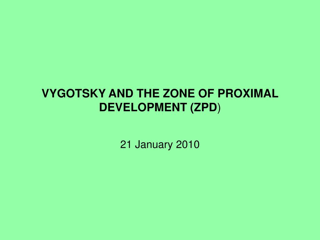 vygotsky and the zone of proximal development zpd l.