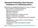 blackwell publishing best practice guidelines on publishing ethics