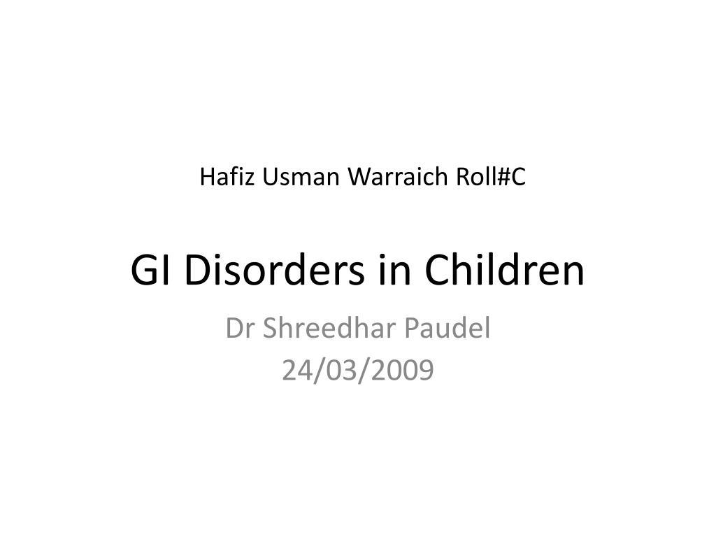 hafiz usman warraich roll c gi disorders in children l.