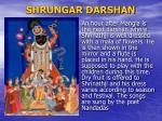 shrungar darshan
