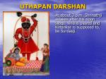 uthapan darshan