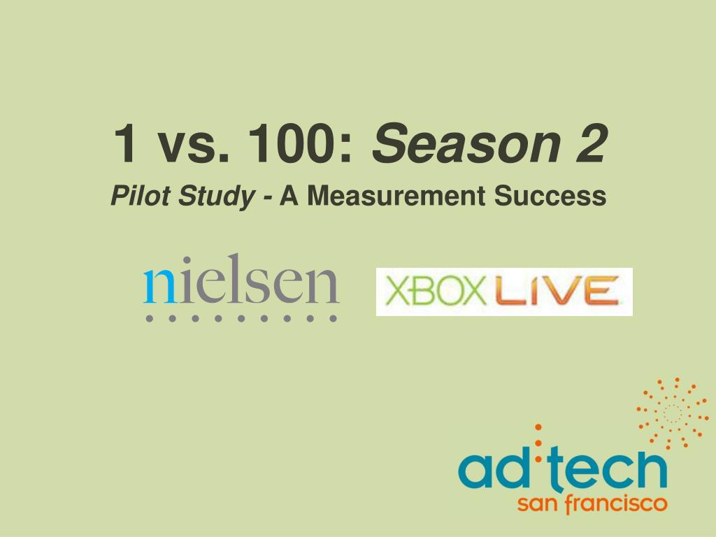 1 vs 100 season 2 pilot study a measurement success l.