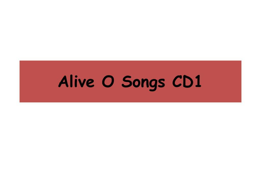 alive o songs cd1 l.
