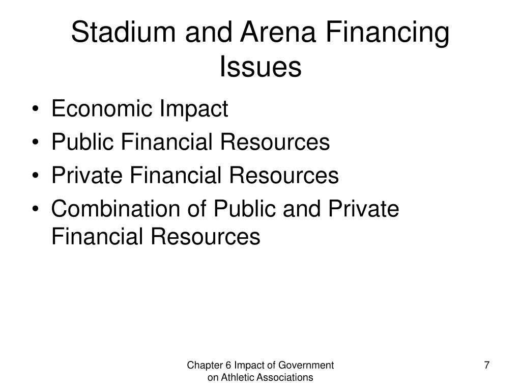 Stadium and Arena Financing Issues