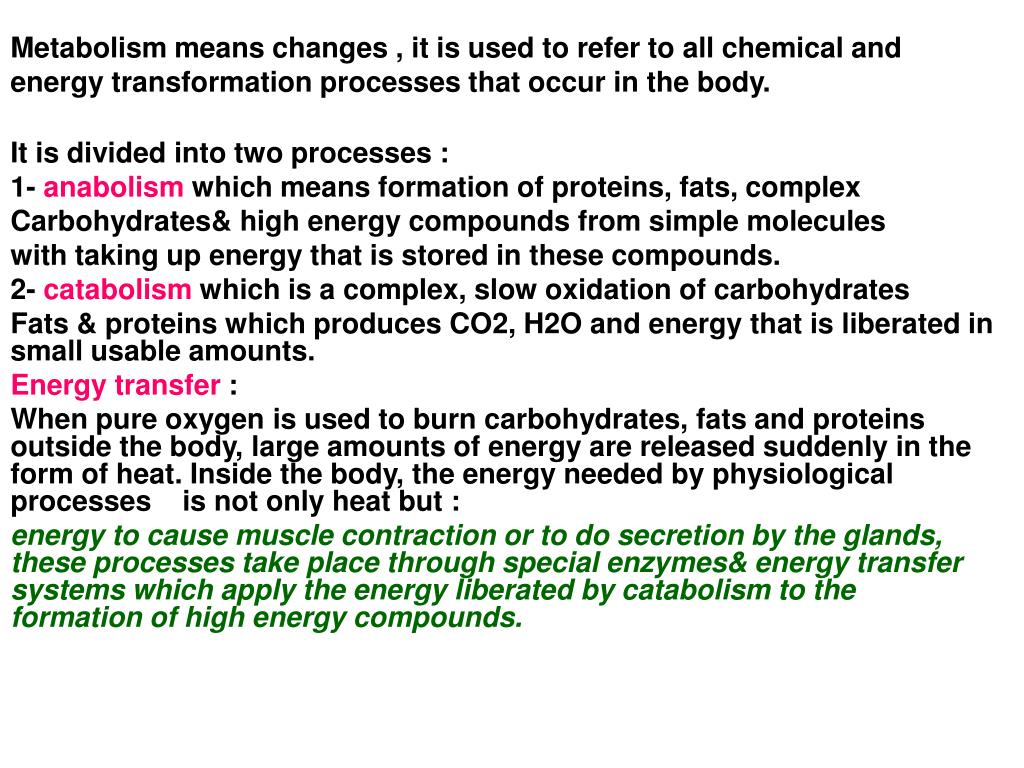 Metabolism means changes , it is used to refer to all chemical and
