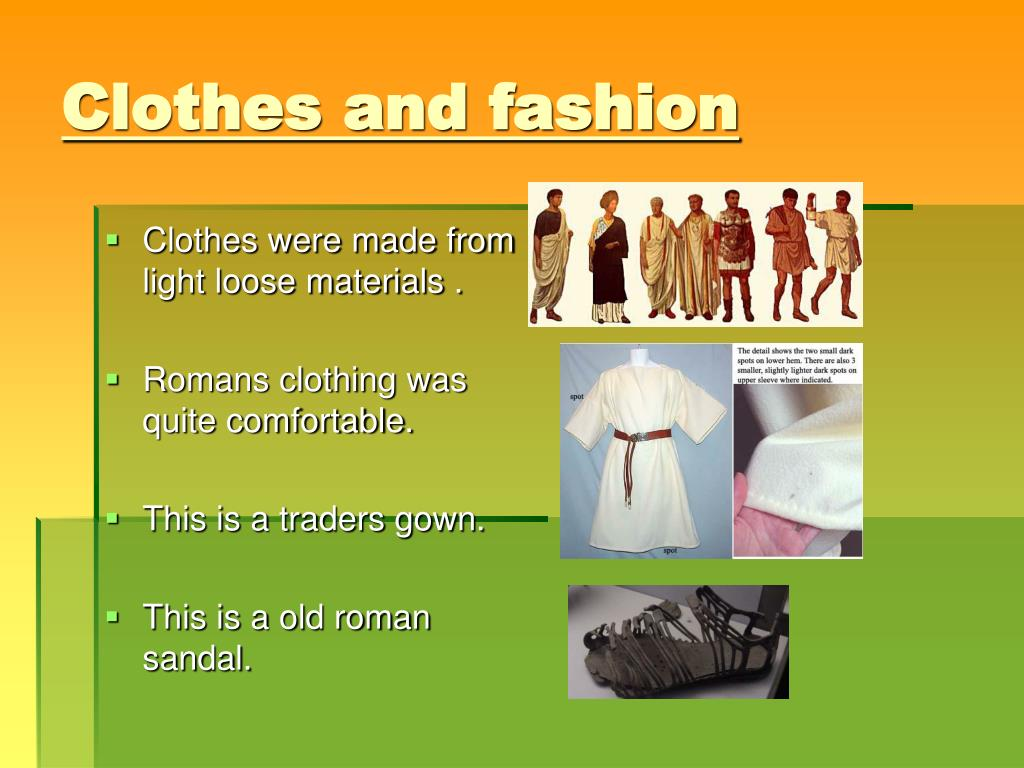 Clothes were made from light loose materials .