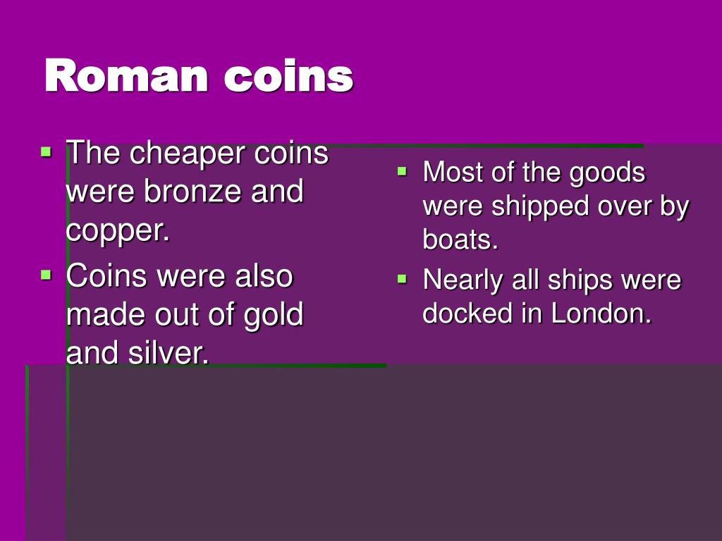 The cheaper coins were bronze and copper.