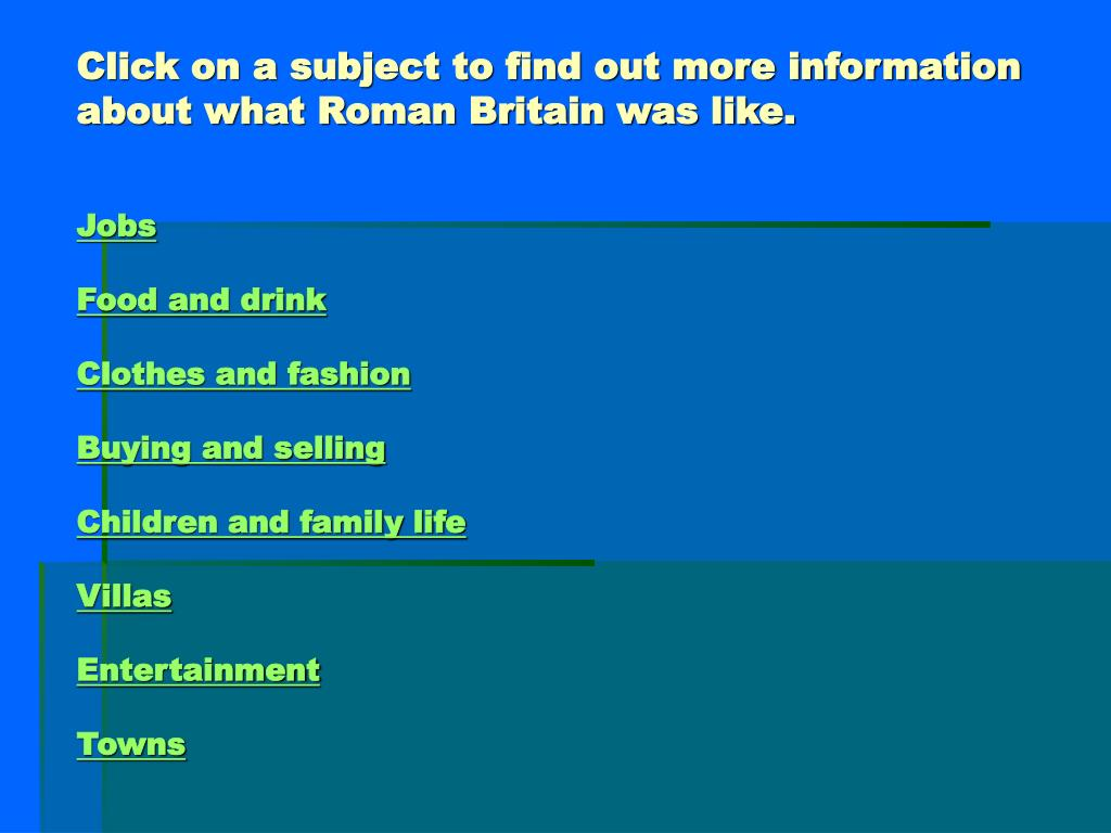 Click on a subject to find out more information about what Roman Britain was like.