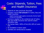 costs stipends tuition fees and health insurance