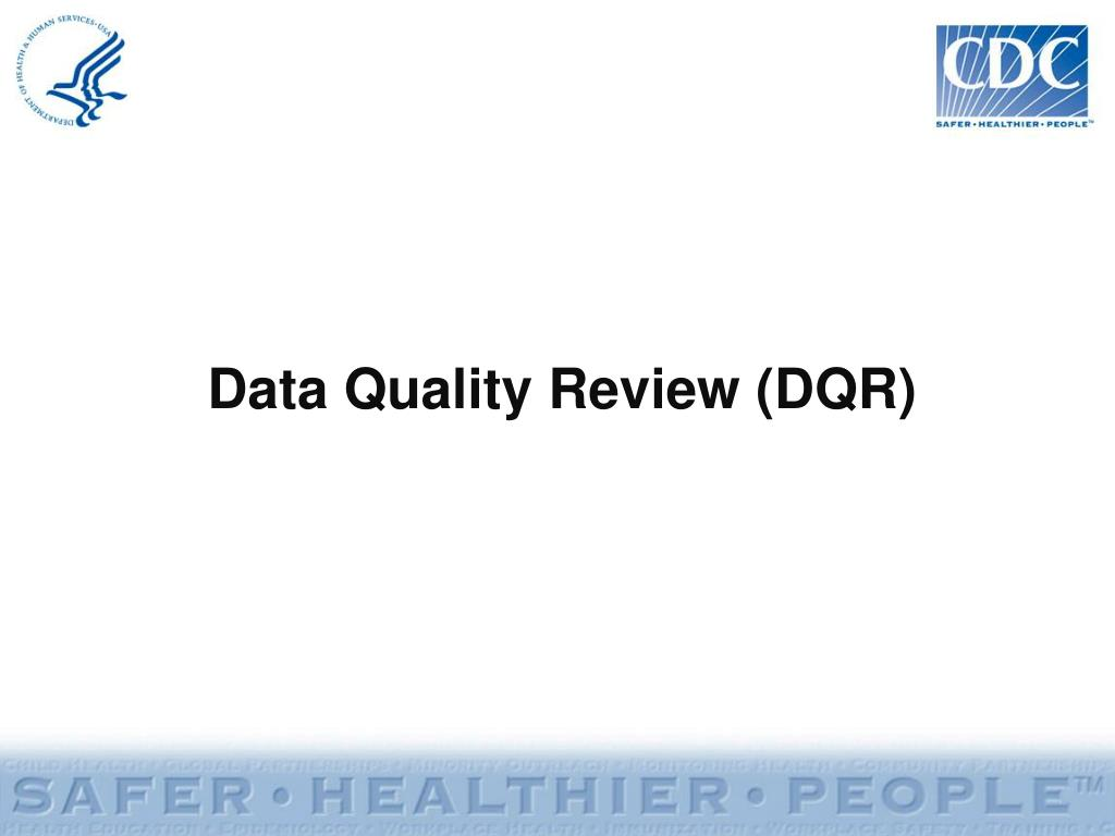 Data Quality Review (DQR)
