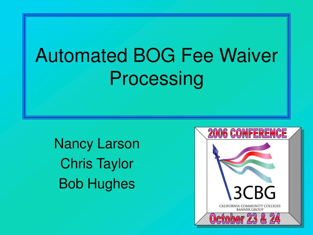 automated bog fee waiver processing l.