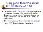 a big game theoretic issue the existence of a ne
