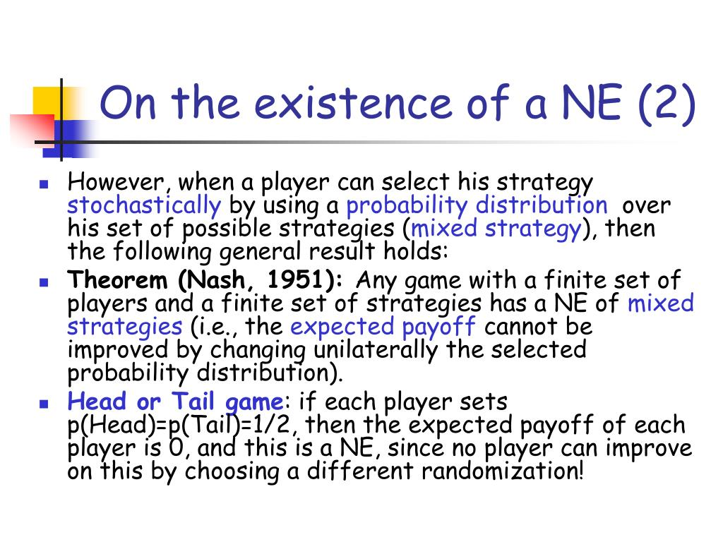 On the existence of a NE (2)