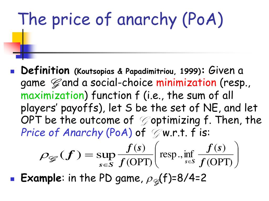 The price of anarchy (PoA)