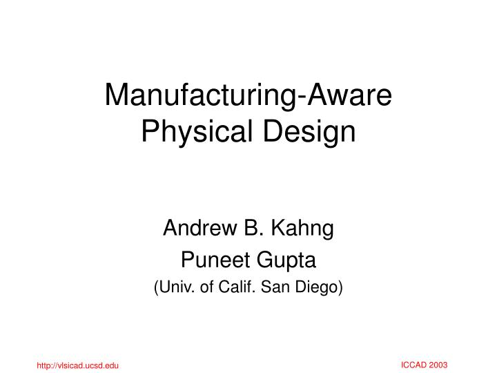 manufacturing aware physical design n.