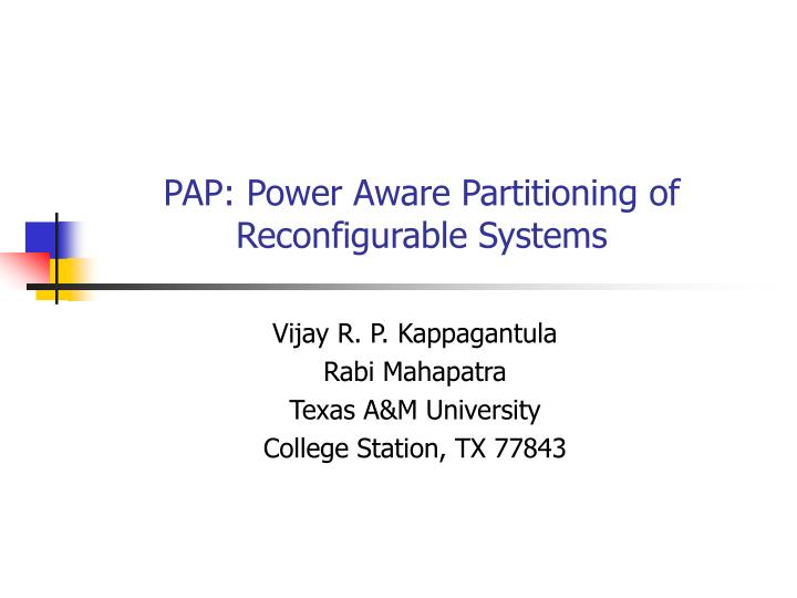 pap power aware partitioning of reconfigurable systems n.