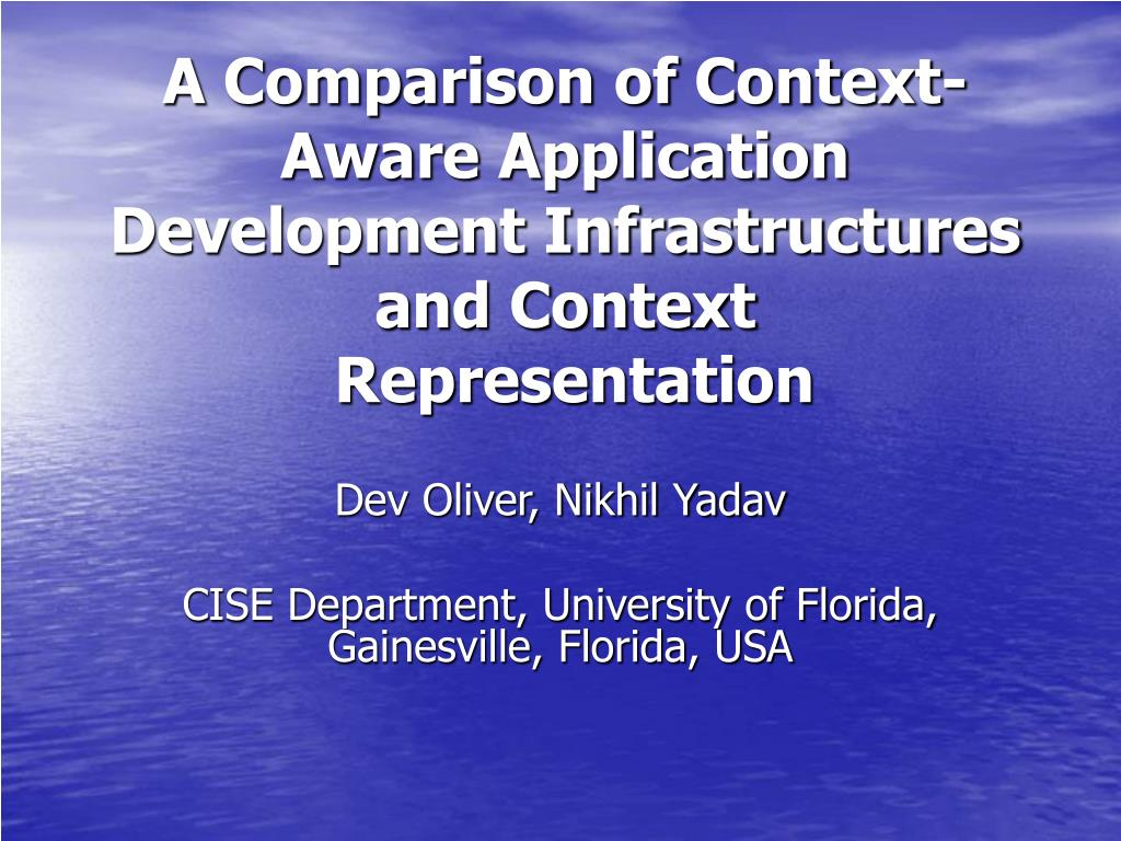 a comparison of context aware application development infrastructures and context representation l.