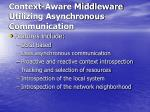 context aware middleware utilizing asynchronous communication