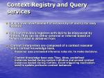 context registry and query services