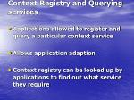 context registry and querying services