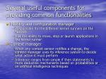 several useful components for providing common functionalities55