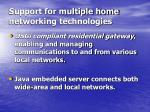 support for multiple home networking technologies